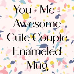 Awesome Couple Enameled Camp Mug