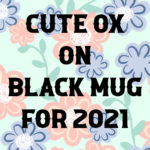 Cute Ox on Black Mug for 2021