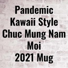 Pandemic Kawaii Style Chuc Mung Nam Moi Mug