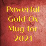 Powerful Gold Ox Mug for 2021